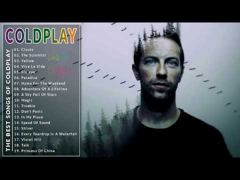 Coldplay Greatest Hits Full Album 2018 Best Songs Of Coldplay Hq