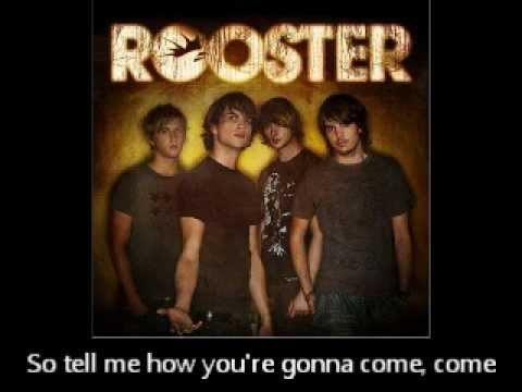 Rooster - Come Get Some Lyric