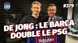 Replay #379 : Le Barça double le PSG pour De Jong - #CD5