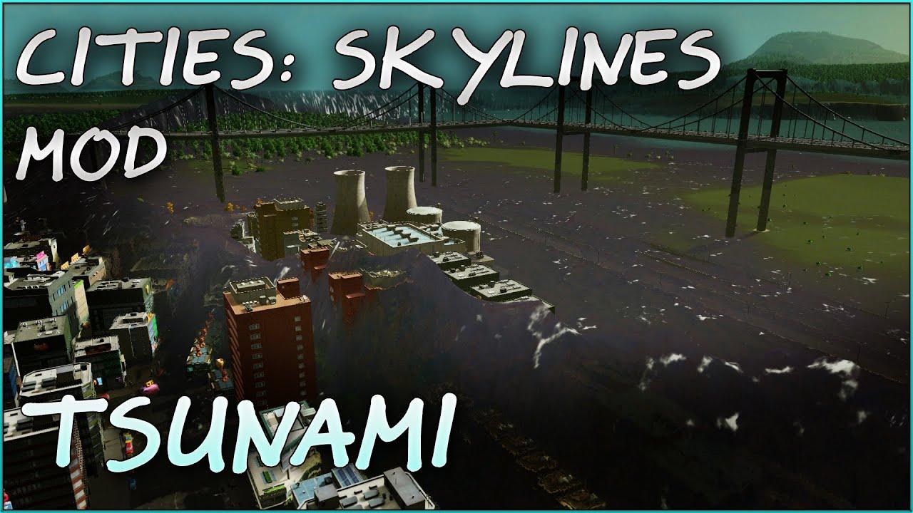 Cities Skylines Shitty Water Tsunami - Tsunami Mod Spotlight - YouTube