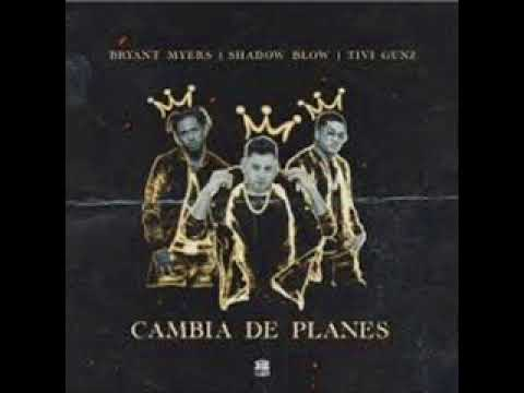 Shadow Blow - Cambia de Planes Ft. Brayan Mayers x Tivi Gunz ((Audio Official))