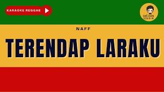 Download TERENDAP LARAKU - Naff (Karaoke Reggae Version) By Daehan Musik