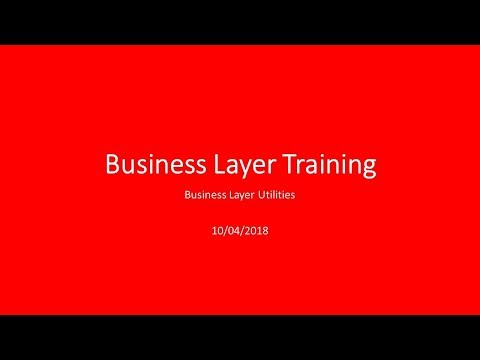 Training Video 1 - Business Layer Utilities