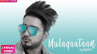 MULAQAATAAN (Full Song) - ROCKY Feat Sukhe  | Latest Punjabi Songs 2018 | Geet MP3