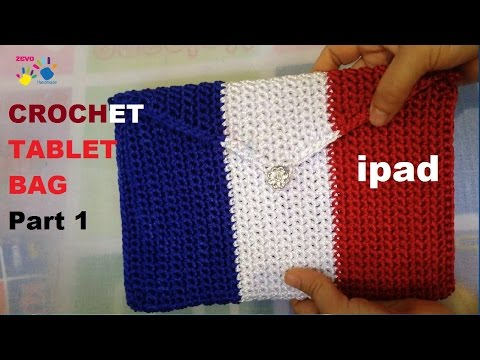 How to crochet Tablet Ipad bag part 1 - France flag bag - Móc túi máy tính bảng ipad P1