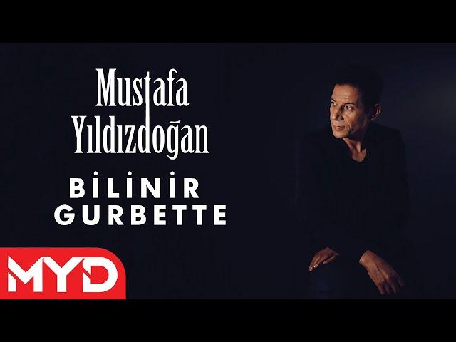 Mustafa Yıldızdoğan - Bilinir Gurbette