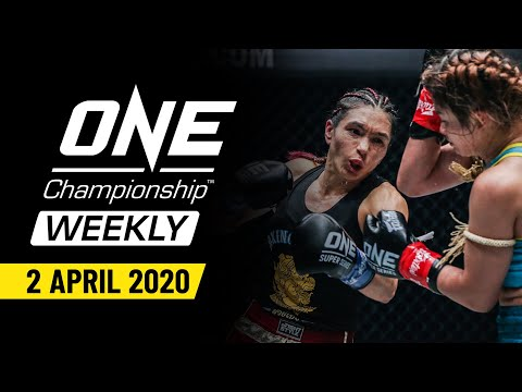 ONE Championship Weekly | 2 April 2020