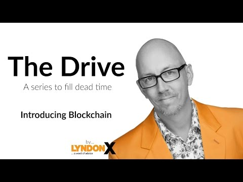 The Drive With LyndonX - Introducing Blockchain