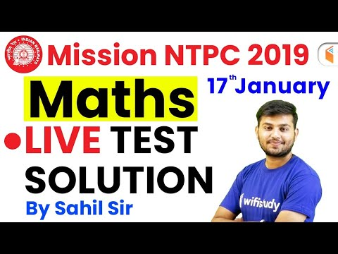 11:00 AM - Mission RRB NTPC 2019 | Maths Live Test Solution By Sahil Sir