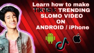 Learn How to make TIKTOK TRENDING SLOMO~FAST videos on ANDROID / iPHONE❤️❤️