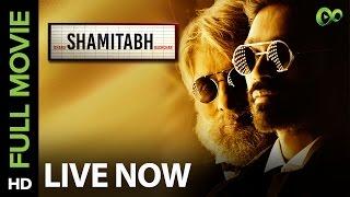 Shamitabh (Live on Eros Now) | Amitabh Bachchan, Dhanush, Akshara Haasan
