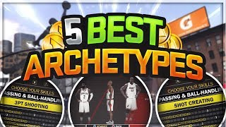 Top 5 best dual archetypes to build in nba 2k18 - best 99 overall archetypes for mypark & pro-am!
