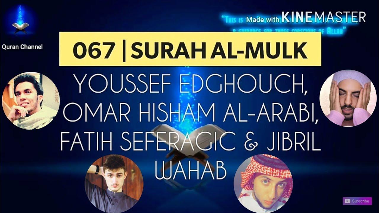 Surah Al-Mulk by Youssef Edghouch, Omar Hisham Al-Arabi, Fatih Seferagic & Jibril Wahab ~ سورة ا