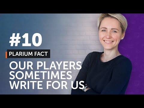 Plarium Fact #10 - Our players sometimes write for us.