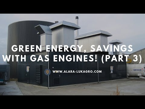 Green Energy, savings with Gas Engines! (part 3: selecting the equipment) | Alara Lukagro