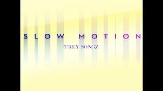 Trey Songz - Slow Motion  Lyric Video [REMIX]