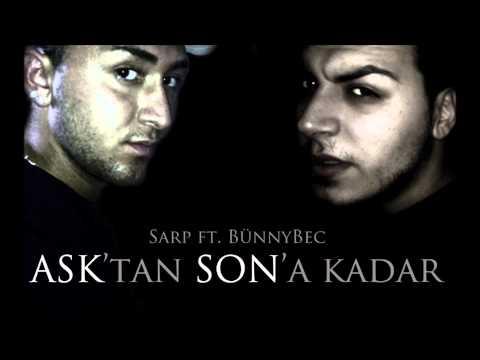 Sarp ft. BünnyBec - ASK'tan SON'a kadar [ 2013 ]
