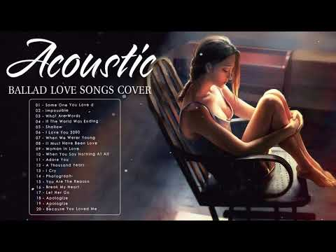 Acoustic Love Songs 2020 - Best Ballad English Acoustic Cover Of Popular Songs / Sad Acoustic Songs