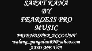 SAPAT KANA BY FEARLESS PRO MUSIC ( NEW TAGALOG LOVESONG RAP 2012 )
