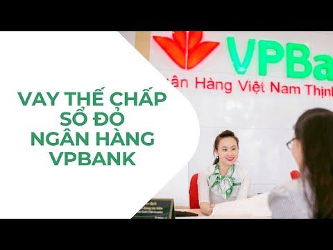 Thủ tục và điều kiện vay thế chấp VPBank như thế nào?