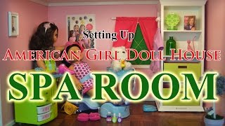 Setting Up American Girl Doll House ~ Spa & Hair & Nail Salon