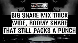 Big Snare Mixing Trick - How to get a roomy, wide snare that still packs a punch