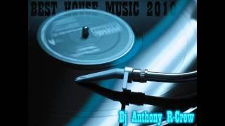 BEST HOUSE MUSIC 2010 VOL.2 /// DJ Anthony R-Crew!!!