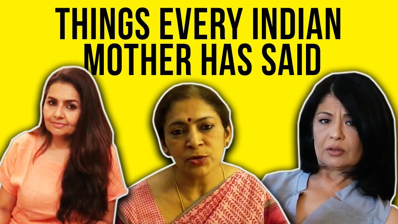Things Every Indian Mother Has Said   BuzzFeed India