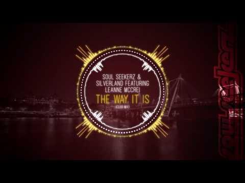 Soul Seekerz & Silverland featuring Leanne McCrei - The Way It Is (Club Mix)