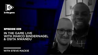 EP39: In The Game Live with Marco Bindernagel & Osita Nwandu