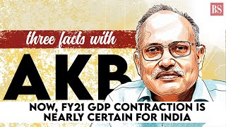 Three Facts with AKB: Now, FY21 GDP contraction is nearly certain for India