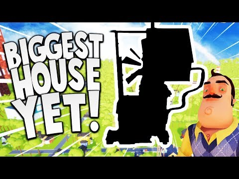 THIS HAS TO BE THE BIGGEST HOUSE THE NEIGHBOR EVER BUILT!   Hello Neighbor Mod Gameplay