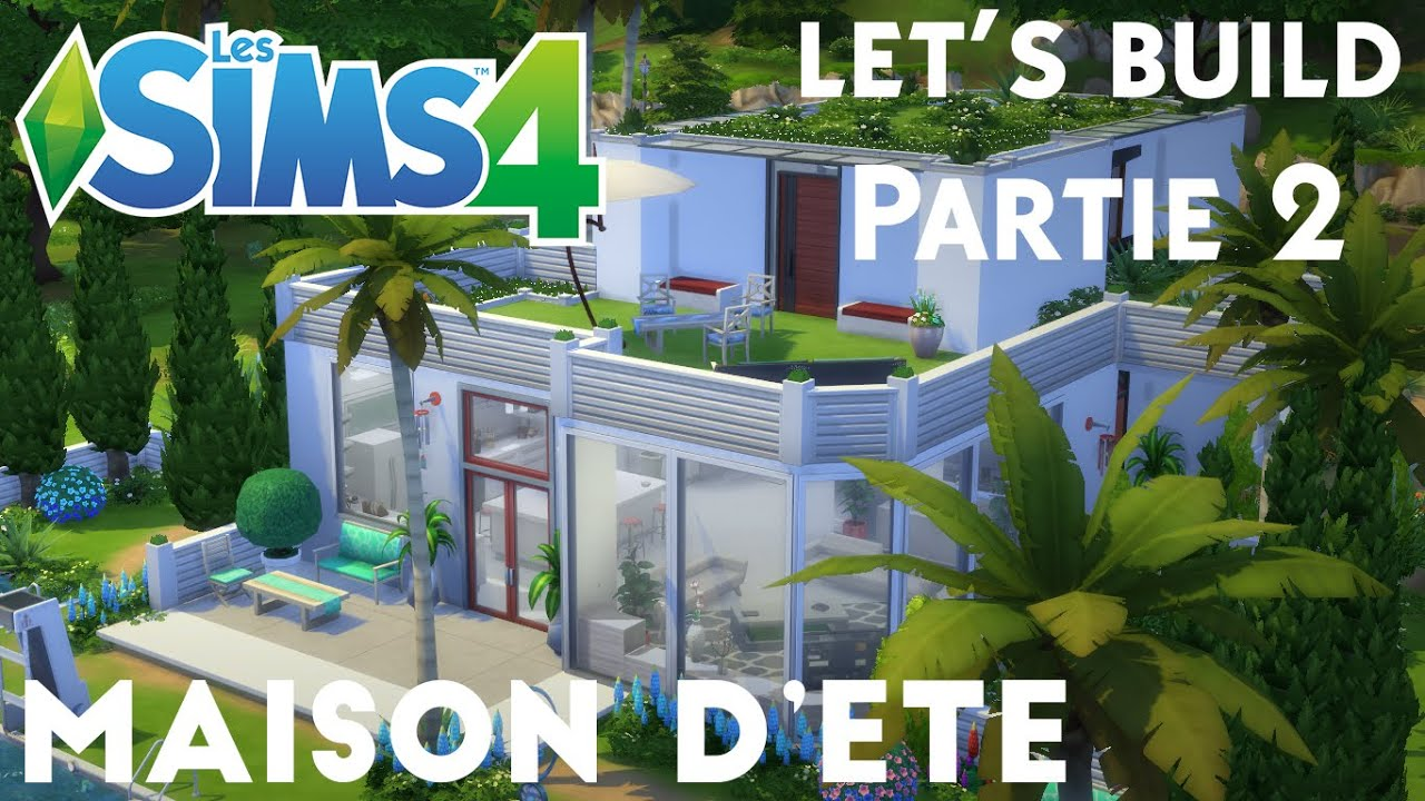 let 39 s build maison d 39 t partie 2 cr ation sims 4 youtube. Black Bedroom Furniture Sets. Home Design Ideas