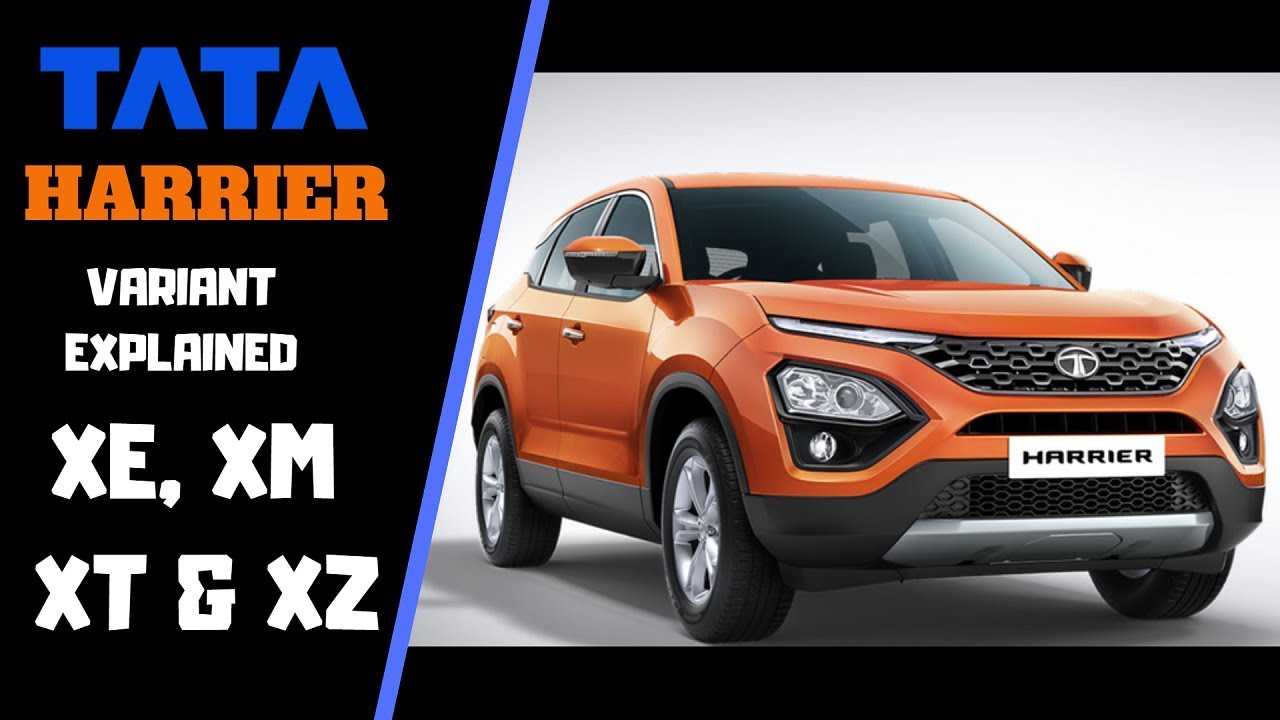TATA HARRIER all VARIANTS explained XE, XM, XT, XZ with FEATURES they are  offering |TATA HARRIER