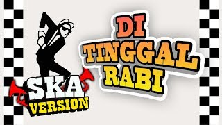 Gambar cover SKA 86 - DITINGGAL RABI (SKA Reggae Version)