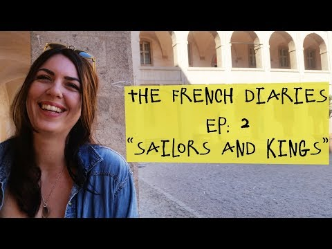 "The French Diaries: Episode 2 ""Sailors and Kings."""