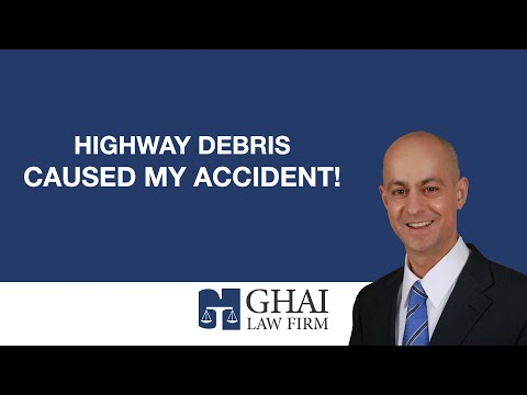 Highway Debris Caused My Accident!