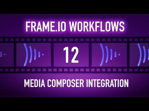 Frame.io Complete Training: Media Composer Integration