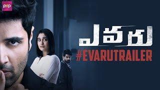 EVARU Theatrical Trailer Adivi Sesh Regina Cassandra Naveen Chandra Venkat Ramji PVP Cinema