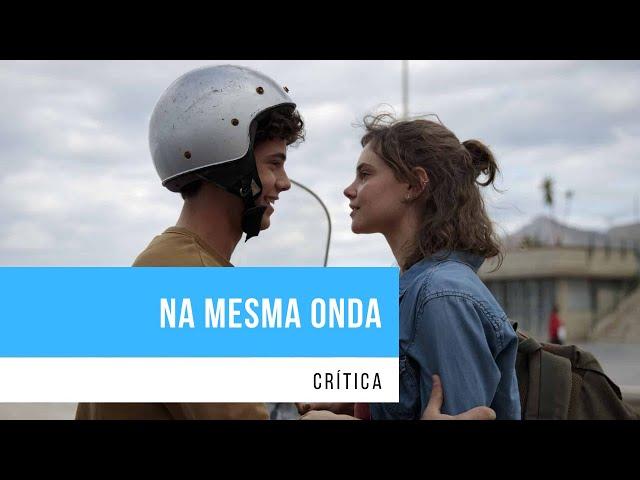 Vídeo: O que achamos de 'Na Mesma Onda', novo filme da Netflix