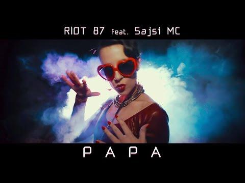 RIOT 87 feat. SAJSI MC - Papa (Official Music Video)