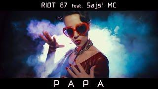 Смотреть клип Riot 87 Ft. Sajsi Mc - Papa
