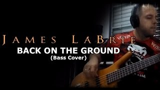 James Labrie - Back On The Ground (Bass Playthrough)