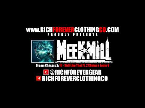 Meek Mill - Dream Chasers 2 : 16 - Str8 Like That Ft. 2 Chainz & Louie V.