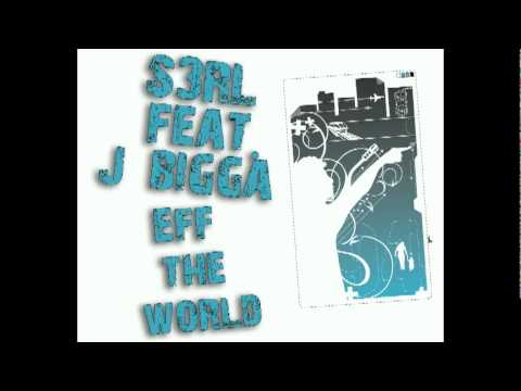 S3rl feat. J Bigga - Eff The World  [ Full Song + Lyrics]