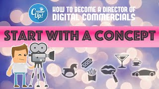Getting Started with a Concept   How to Become a Director of Digital Commercials