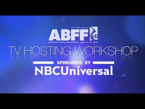 American Black Film Festival (ABFF) TV Hosting Workshop - 2016 Submissions Now Open!