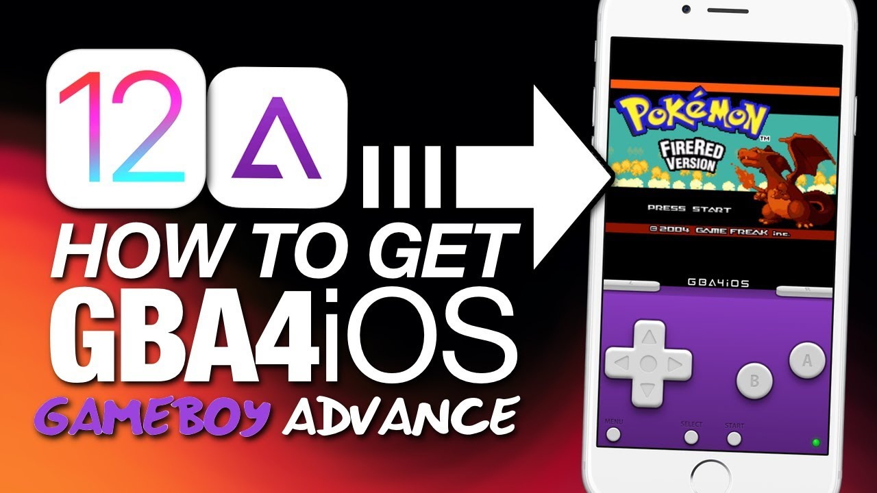 How To Play GAMEBOY ADVANCE On iOS 12 With GBA4iOS On iPhone