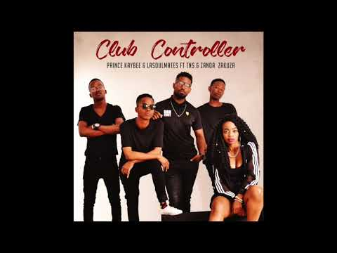 Prince Kaybee & LaSoulMates ft TNS & Zanda Zakuza   Club Controller