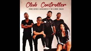 Prince Kaybee & LaSoulMates feat. TNS & Zanda Zakuza - Club Controller (Official Audio)